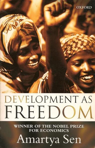 Development as freedom: Markets, State and Social Opportunity (Amartya Sen, 1999)